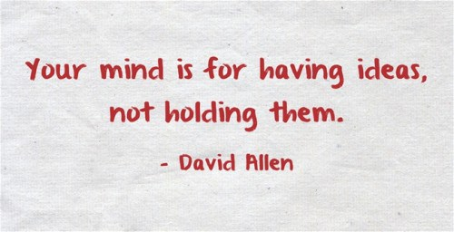 david allen your mind is for having ideas not holding them Comment avoir de bonnes idées