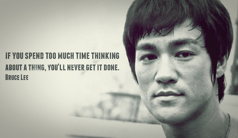 bruce-lee-quote-if-you-spend-too-much-time-thinking