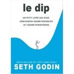 Critique de livre : Le Dip de Seth Godin